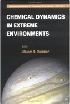 CHEMICAL DYNAMICS IN EXTREME ENVIRONMENTS 2001 9810241771 9789810241773
