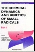 THE CHEMICAL DYNAMICS & KINETICS OF SMALL RADICALS PART II 1995 9810229844 9789810229849