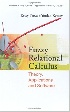 FUZZY RELATIONAL CALCULUS: THEORY, APPLICATIONS & SOFTWARE 2004 9812560769 9789812560766